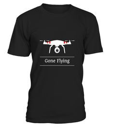 """# Gone Flying Drone Shirt .  Special Offer, not available in shops      Comes in a variety of styles and colours      Buy yours now before it is too late!      Secured payment via Visa / Mastercard / Amex / PayPal      How to place an order            Choose the model from the drop-down menu      Click on """"Buy it now""""      Choose the size and the quantity      Add your delivery address and bank details      And that's it!      Tags: Drone Pilots and flying enthusiasts will love this tee…"""