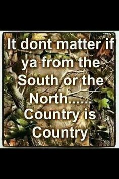 """I'm so sick of people thinking of the south as the only """"country"""" there is- us northerners are here too!!"""