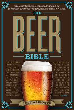 the-beer-bible-by-jeff-alworth http://www.bookscrolling.com/the-best-beer-brewing-books/