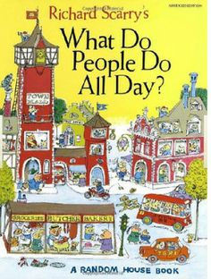 Richard Scarry is right up there with Dr Seuss for must have books