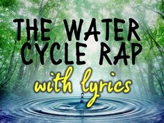 The Water Cycle Rap (with lyrics)