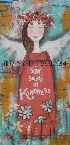Sow Seeds of Kindness 6x12 Mixed media ORIGINAL art painting