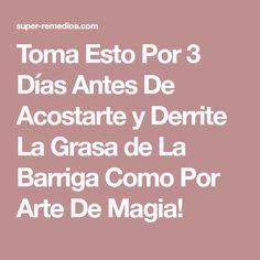 Toma Esto Por 3 Días Antes De Acostarte y Derrite La Grasa de La Barriga Como Por Arte De Magia!