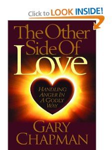 The Other Side of Love: Handling Anger in a Godly Way by Gary D. Chapman. $0.37. Publisher: Moody Publishers; New Edition edition (May 10, 1999)