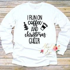 I Run On Coffee & Christmas Cheer