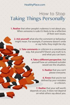"""""""Taking things personally is a sign of low self-esteem. Find out tips on how to stop taking things personally.""""  www.HealthyPlace.com A damaged self-esteem can wreck your career and harm your relationships.  You can turn your life around by working on your self-esteem, and this guide will give you all the resources you need."""