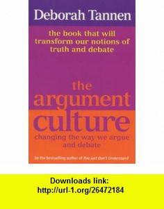 Argument Culture (9781860495434) Deborah Tannen , ISBN-10: 1860495435  , ISBN-13: 978-1860495434 ,  , tutorials , pdf , ebook , torrent , downloads , rapidshare , filesonic , hotfile , megaupload , fileserve