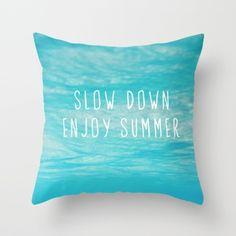 Slow Down Enjoy Summer Throw Pillow