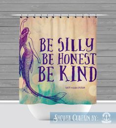 Mermaid Shower Curtain: Be Silly Be Honest Be Kind | 12 Eyelet/Button Hole | Size and Pricing via Dropdown by BrandiFitzgerald on Etsy https://www.etsy.com/listing/199917389/mermaid-shower-curtain-be-silly-be