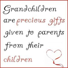 If we are lucky, we get to have grandchildren. More More