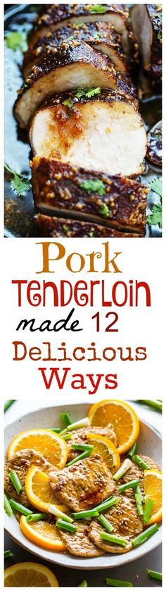 Pork Tenderloin made 12 Delicious WAYS! You are going to love these ideas.