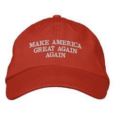 6f29f762204  Make America Great Again Again Embroidered Baseball Cap - customized  designs custom gift ideas Motto. Zazzle
