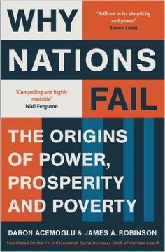 Why Nations Fail: The Origins of Power, Prosperity and Poverty eBook: Daron Acemoglu, James A. Robinson: Amazon.es: Tienda Kindle