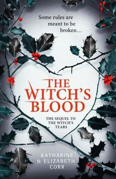 The Witch's Blood (The Witch's Kiss Trilogy, by Katharine Corr, Elizabeth Corr - Released March 2018 Cool Books, Ya Books, I Love Books, Books To Read, Best Book Covers, Beautiful Book Covers, Books For Teens, Fantasy Books, Book Authors