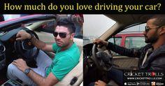 How much do you love driving your car? #YuvrajSingh #ShikharDhawan #Cricket Cricket Trolls Yuvraj Singh Shikhar Dhawan #IPL #AsiaCup http://www.crickettrolls.com/2016/02/19/how-much-do-you-love-driving-your-car/