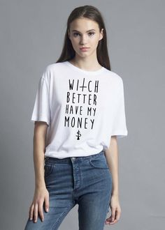Witch Better Have My $ Oversized Tee