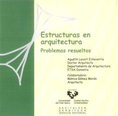 Estructuras en arquitectura: problemas resueltos (UPV, 2012)