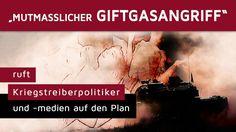 """""""Mutmaßlicher Giftgasangriff"""" ruft Kriegstreiberpolitiker/-medien auf Pl..."""