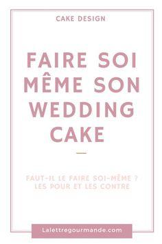 Faire son wedding-cake soi même : est-ce une bonne idée ? Comment y arriver ?