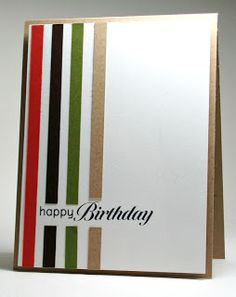 These colors are masculine but it could be made feminine, too.  (Another great card for using scraps.)