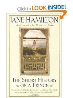 The Short History of a Prince: A Novel: Jane Hamilton: 9780385479486: Amazon.com: Books