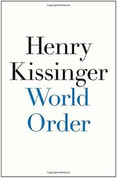 World Order: Henry Kissinger: 9781594206146: Amazon.com: Books