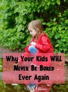 "Such good wisdom here!! Do you ever get frustrated when you hear, ""Mom, I'm bored and there's nothing to do!""? Then here's a terrific (and fun) solution for everone! Why Your Kids Will Never Be Bored Ever Again ~ Club31Women"