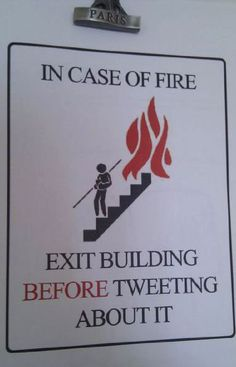 The sad thing is that this sign would benefit a lot of people... then again, do we really need to save those people from a burning building?