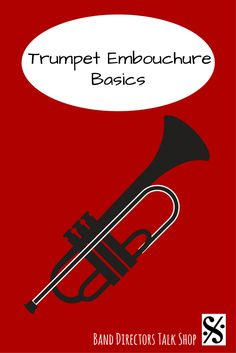 Click for a great article on teaching trumpet embouchure!  Visit Band Directors Talk Shop for band resources, band rehearsal techniques, band lesson plans, band activities, beginner band games, woodwind pedagogy, brass pedagogy, percussion pedagogy, music motivational quotes, private lesson ideas, band teaching inspiration, band fundraising ideas, band recruiting ideas, band instrument information and more!