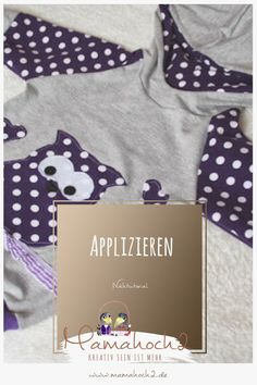 Blogpost-Applizieren-Eule-Nähanleitung 9 Sewing For Kids, Fashion Outfits, Fashion Tips, Fashion Hacks, Sewing Tutorials, Crafts For Kids, Patches, Graphic Sweatshirt, Quilts