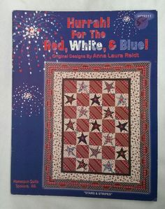 Hurrah! For The Red White and Blue! Quilt Pattern Book 2001 by Anna Laura Reidt
