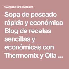 Sopa de pescado rápida y económica Blog de recetas sencillas y económicas con Thermomix y Olla GM La Juani de Ana Sevilla