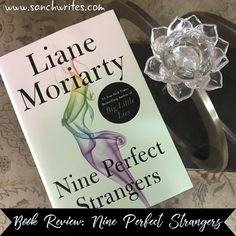 Book Review: Nine Perfect Strangers by Liane Moriarty #AWW2018 Liane Moriarty, Perfect Strangers, Big Little Lies, New Wife, Romance Authors, Previous Life, Ex Husbands, Book Reviews, The Help