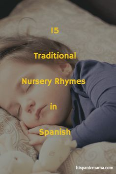 Nursery rhymes are great resources to teach a language to your little ones