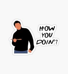 How You Doin? (Black) by doctorheadly Friends Scenes, Friends Moments, Friends Tv Show, Cute Friends, Friends Sketch, Drawings Of Friends, Pop Stickers, Printable Stickers, Friends Poster