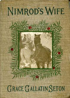 Nimrod's Wife by Grace Gallatin Seton, 1907