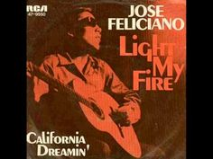 I love this version just as much as the Doors, maybe more.   Jose Feliciano - Light My Fire