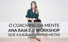 Quer cumprir metas! Eis o workshop que vai preparar sua mente! | http://alegarattoni.com.br/ana-raia-workshop-mente/