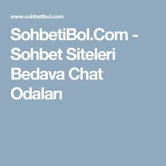 SohbetiBol.Com - Sohbet Siteleri Bedava Chat Odaları