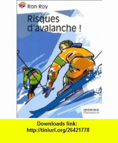 Risques davalanche ! (9782081647091) Ron Roy , ISBN-10: 2081647095  , ISBN-13: 978-2081647091 ,  , tutorials , pdf , ebook , torrent , downloads , rapidshare , filesonic , hotfile , megaupload , fileserve
