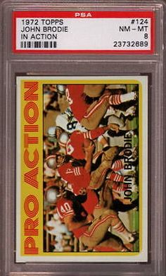 1972 TOPPS # 124 JOHN BRODIE IN ACTION SAN FRANCISCO S.F. SF 49ERS PSA 8 NM-MT