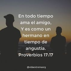 En todo tiempo ama el amigo Y es como un hermano en tiempo de angustia  #Iglesia #Dios #Comunidad Imágenes cristianas gratis