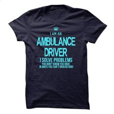 I Am An Ambulance Driver - #tee #funny hoodies. GET YOURS => https://www.sunfrog.com/LifeStyle/I-Am-An-Ambulance-Driver-51810897-Guys.html?id=60505