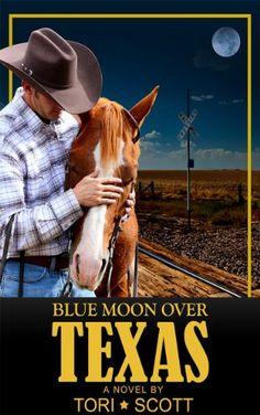 Blue Moon Over Texas (Lone Star Cowboys Book 2) by Tori Scott http://www.amazon.com/dp/B0085FFWE6/ref=cm_sw_r_pi_dp_saVUvb1N9YGGJ