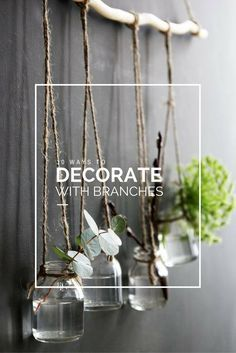 10 ways to decorate with branches — kate young : 10 ways to decorate with branches and give your home a rustic and boho vibe. 10 ways to decorate with branches and give your home a rustic and boho vibe on a budget Handmade Home Decor, Diy Home Decor, Tree Branch Decor, Decoration Plante, House Plants Decor, Deco Floral, Diy Décoration, Hanging Plants, Hanging Jars