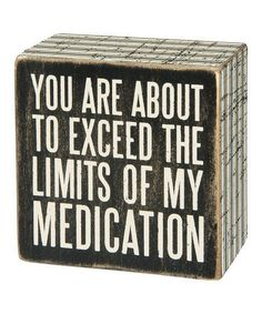 Work Quote : Primitives by Kathy Exceed The Limits Box Sign | zulily
