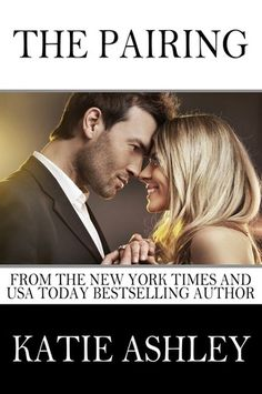 The Pairing: A Companion Novel to The Proposition and The Proposal..2/28/2014