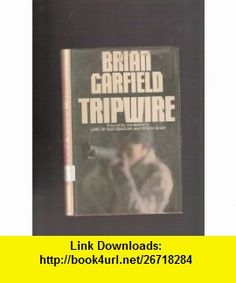 TRIPWIRE [ 1st ] Brian Garfield ,   ,  , ASIN: B004U6QM0W , tutorials , pdf , ebook , torrent , downloads , rapidshare , filesonic , hotfile , megaupload , fileserve