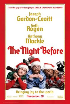 New trailer, images and poster for the comedy THE NIGHT BEFORE starring Joseph Gordon-Levitt, Seth Rogen and Anthony Mackie. 2015 Movies, Hd Movies, Movies Online, Movie Tv, Movie Blog, Action Movies, Joseph Gordon Levitt, The Night Before 2015, Christmas Comedy Movies