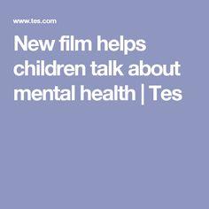 New film helps children talk about mental health | Tes